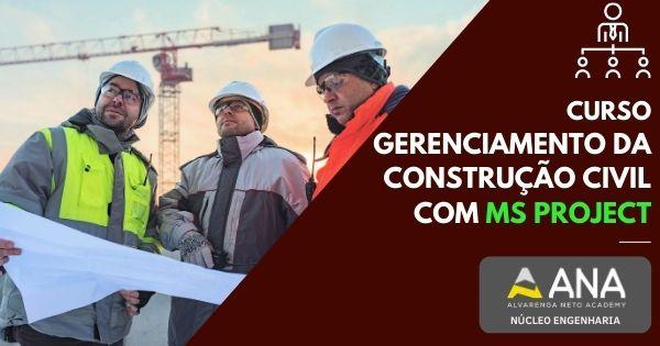 Curso de Gerenciamento da Construção Civil com MS Project - Anacademy
